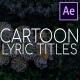 2D Cartoon Lyric Titles | After Effects