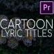 2D Cartoon Lyric Titles | Premiere Pro MOGRT