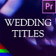 Modern Wedding Titles - Premiere Pro | Mogrt