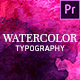 Watercolor Inks Typography - Premiere Pro | Mogrt