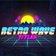 Retro Wave Titles