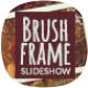 Brush Frame Slideshow