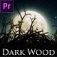 Dark Wood (Mogrt)