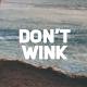 Don't Wink - Typographic Intro