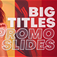 Big Titles Promo Slides