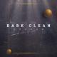 Dark Clean Intro