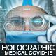 Holographic Medical Corona Virus