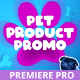 Pet Products Promo for Premiere