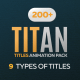 Titan - 200 Animated Titles Pack
