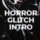 Horror Glitch Intro