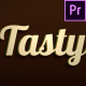 Tasty - Animated Typeface for Premiere