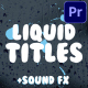 Liquid Titles | Premiere Pro MOGRT