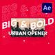 Big & Bold Urban Opener
