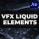 VFX Liquid Pack | After Effects