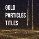Gold Particles Titles