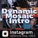 Dynamic Mosaic Intro