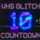 VHS Glitch Countdown