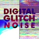 Digital Glitch Noise Pack