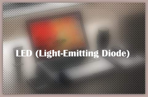 About LED (Light-Emitting Diode)