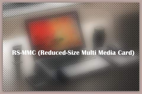 RS-MMC (Reduced-Size Multi Media Card)