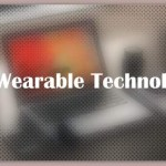 About Wearable Technology