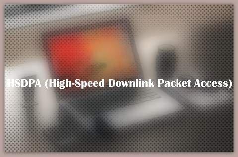 HSDPA (High-Speed Downlink Packet Access)