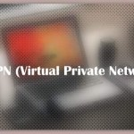 About VPN (Virtual Private Network)