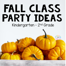 Fall Class Party Ideas Kinder-2nd Grade