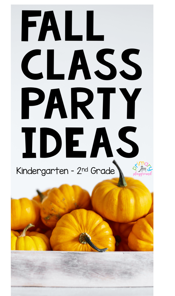 Fall Class Party Ideas Kindergarten - 2nd Grade