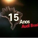 AUDI COMEMORA 15 ANOS NO BRASIL COM EXPOSIÇÃO EXCLUSIVA