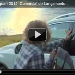 Video – Comercial do Tiguan 2012