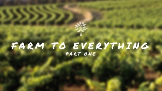 Farm to Everything - Part One