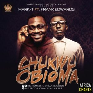 Mark T - Chukwu Obioma ft. Frank Edwards