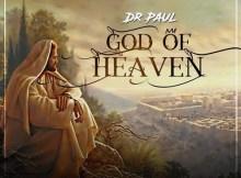 Dr. Paul – God Of Heaven