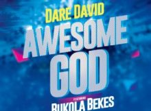 Dare David Ft. Bukola Bekes – Awesome God