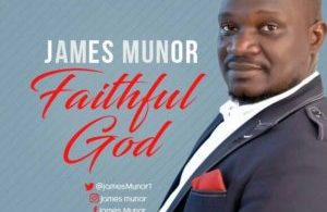 James Munor – Faithful God