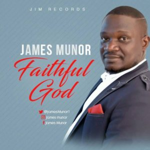 James Munor – Faithful God