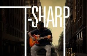 Free Download T Sharp – Let Love Lead (2017).