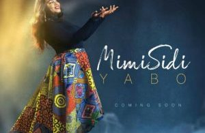 Free Download Mimi Sidi – Yabo (Praise) (2017).