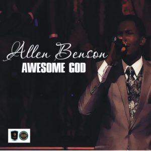 Allen Benson – Awesome God Free Download Allen Benson – Awesome God (2017).