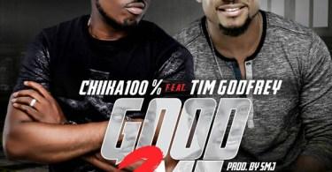 Free Mp3 Download v Chiika 100 Percent – Good 2 Me (feat. Tim Godfrey) 2017