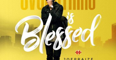 Joepraize – Everything Is Blessed