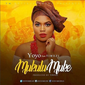 Yoyo – Mukulu Muke (Ft. Tiwezi)