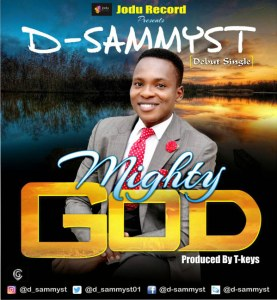 D-Sammyst – Mighty God