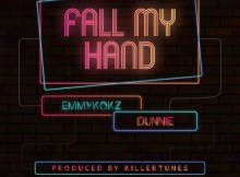 Emmykokz & Dunnie – Fall My Hand