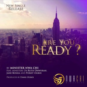 Nwa Chi – Are You Ready
