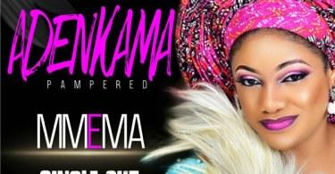 Mmema – Adenkama (Pampered)