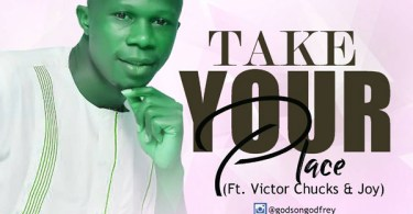 Godson Godfrey – Take Your Place