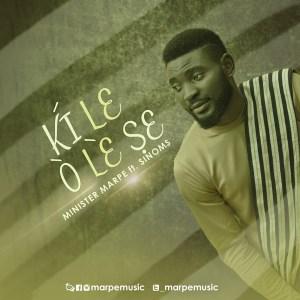 Free Mp3 Download Minister Marpe – Ki le o le she 2017