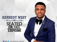 Kennedy West – Seated On The Throne
